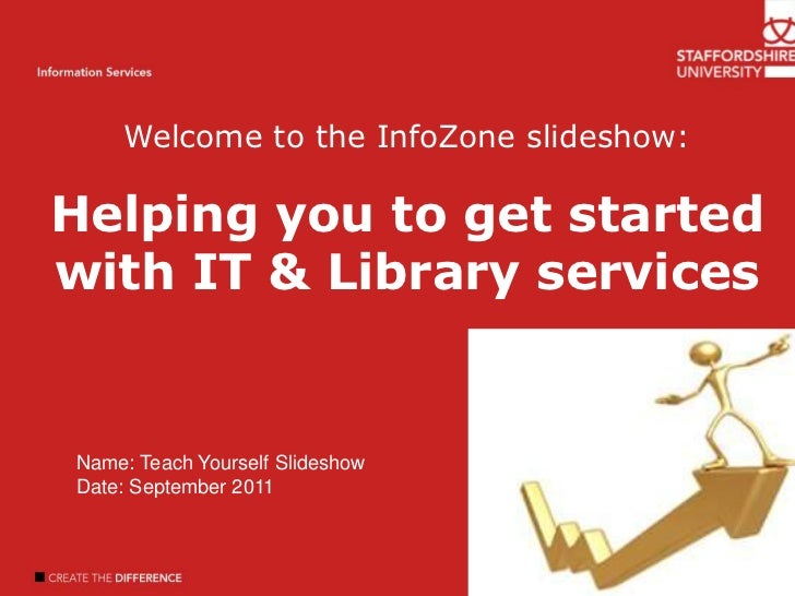 Welcome to the InfoZone slideshow:<br />Helping you to get started with IT & Library services<br />Welcome<br />Introducti...