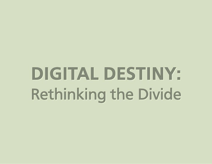 Digital Destiny: Rethinking the Divide