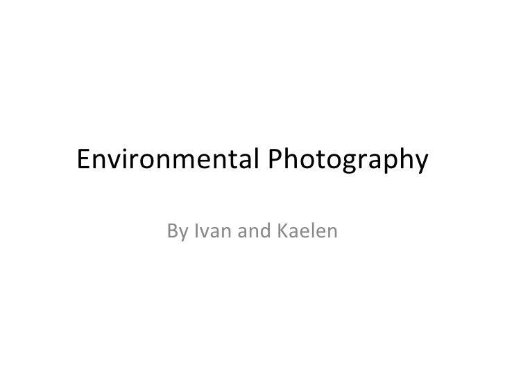 Environmental Photography ~ Ivan and Kaelen