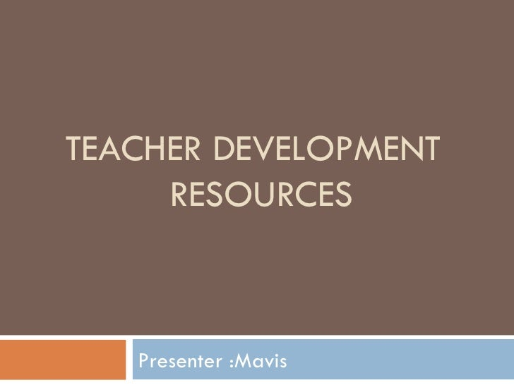 Teacher Development 319