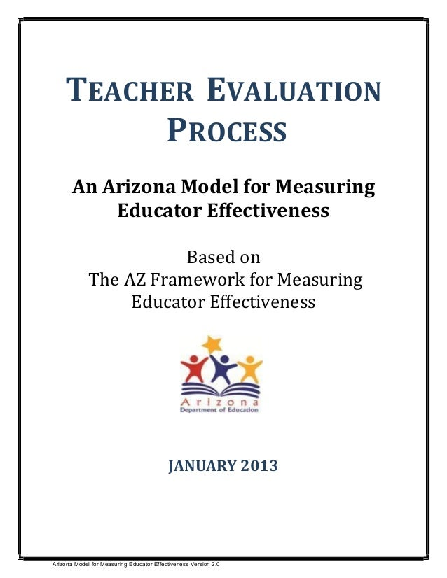 TEACHER EVALUATION PROCESS An Arizona Model for Measuring Educator Effectiveness Based on The AZ Framework for Measuring E...