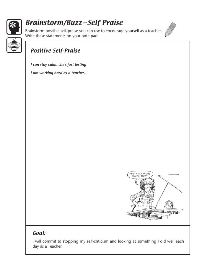 Brainstorm/Buzz—Self Praise Brainstorm possible self-praise you can use to encourage yourself as a teacher. Write these st...