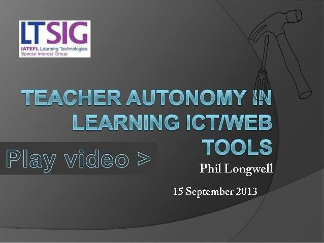 Teacher Autonomy in Learning ICT/Web Tools