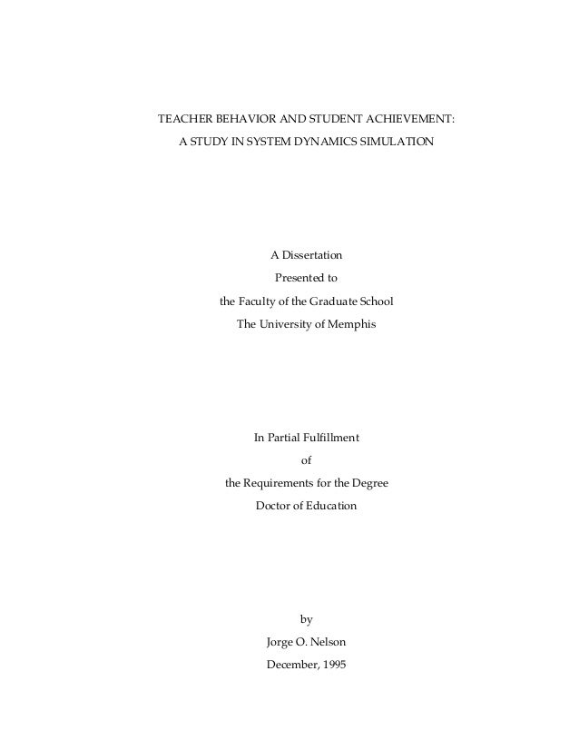 TEACHER BEHAVIOR AND STUDENT ACHIEVEMENT:  A STUDY IN SYSTEM DYNAMICS SIMULATION                 A Dissertation           ...