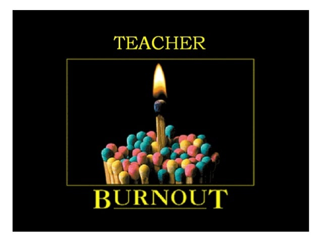 teachers burnout thesis Learning to prevent burning and fatigue: teacher burnout and compassion fatigue (thesis format: monograph) by adam koenig graduate program in education (counselling.