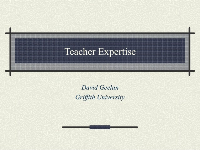 Teacher ExpertiseDavid GeelanGriffith University