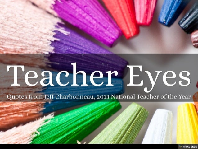 Teacher Eyes: Quotes from Jeff Charbonneau