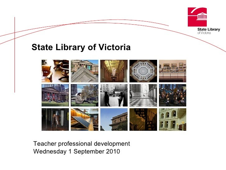 State Library of Victoria Teacher professional development September 2010