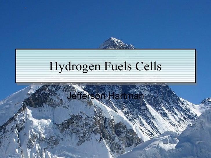 Hydrogen Fuels Cells Jefferson Hartman .