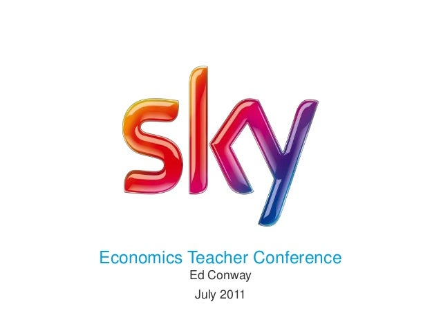 Economics Teacher ConferenceEd ConwayJuly 2011