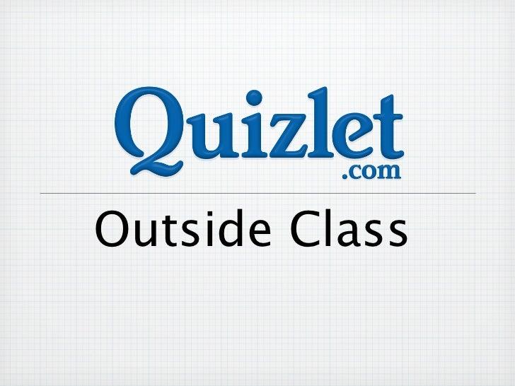 Quizlet Outside Class