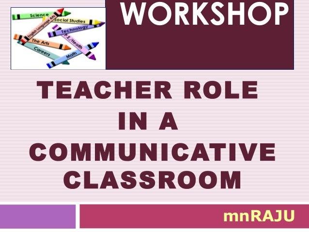 Teacher Role in a Communicative Class