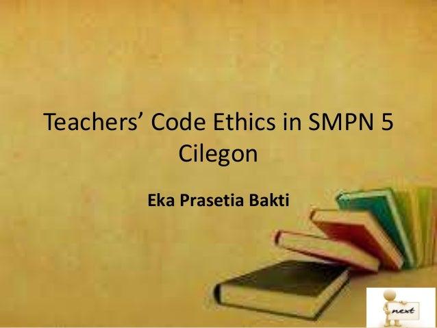 Teachers' Code Ethics in SMPN 5 Cilegon Eka Prasetia Bakti