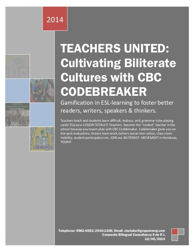 TEACHERS UNITED: Cultivating Biliterate Cultures with CBC CODEBREAKER Gamification in ESL-learning to foster better reader...