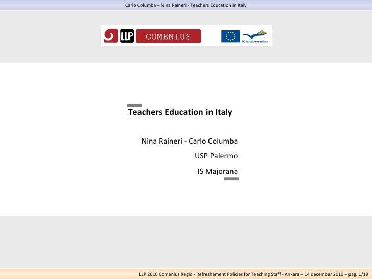 Teachers Education   in Italy Nina Raineri - Carlo Columba USP Palermo IS Majorana