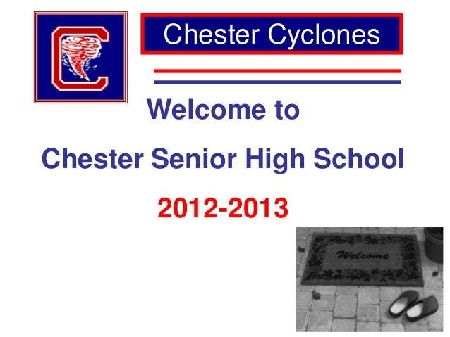 Chester Cyclones       Welcome toChester Senior High School        2012-2013