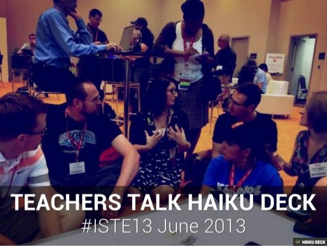Teachers Talk Haiku Deck