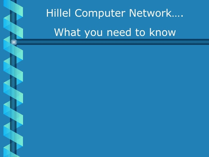 Hillel Computer Network…. What you need to know