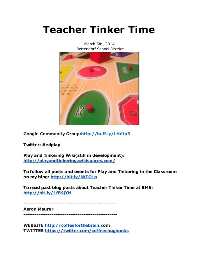 Teacher Tinker Time March 5th, 2014 Bettendorf School District  Google Community Group:http://buff.ly/LHdIp5 Twitter: #edp...