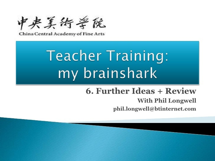 Teacher training   my brainshark - 6 further ideas and review