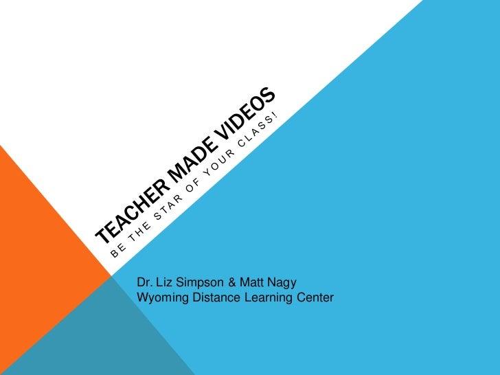 Dr. Liz Simpson & Matt NagyWyoming Distance Learning Center