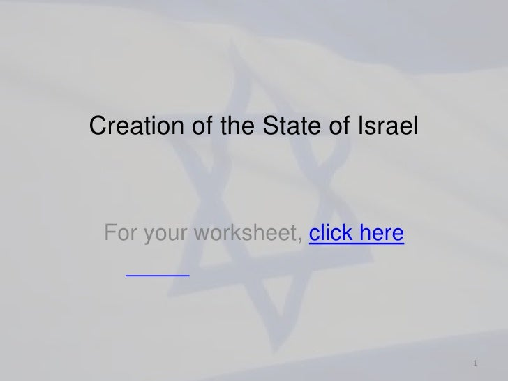 Creation of the State of Israel For your worksheet, click here                                  1