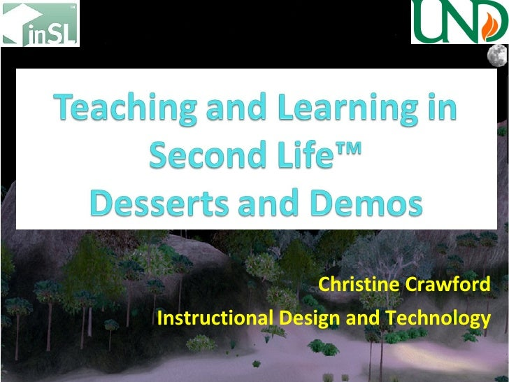 Teaching and Learning in SL-Desserts and Demos