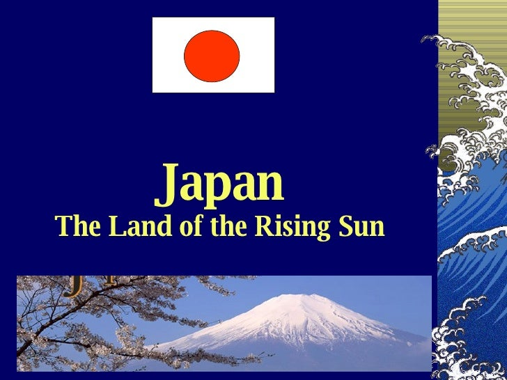 Japan The Land of the Rising Sun