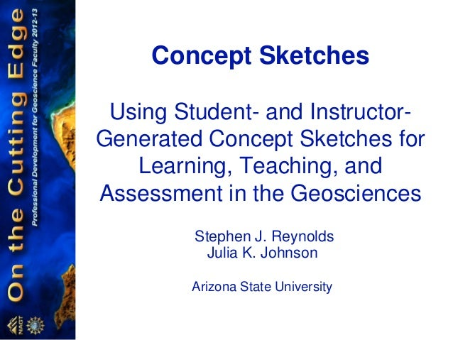 Concept SketchesUsing Student- and Instructor-Generated Concept Sketches forLearning, Teaching, andAssessment in the Geosc...
