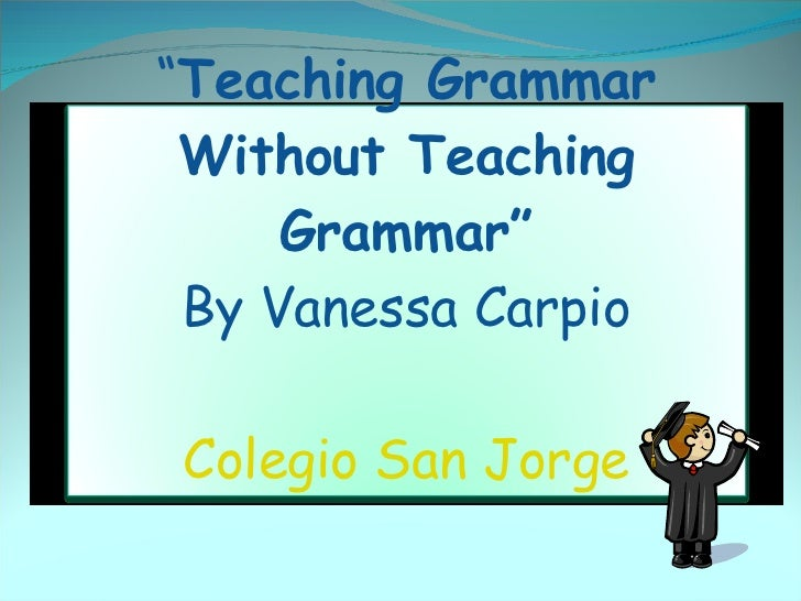 Teaching Grammar Without Teaching Grammar Ttt      Slides
