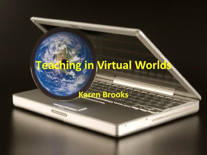 Teaching In Virtual Worlds