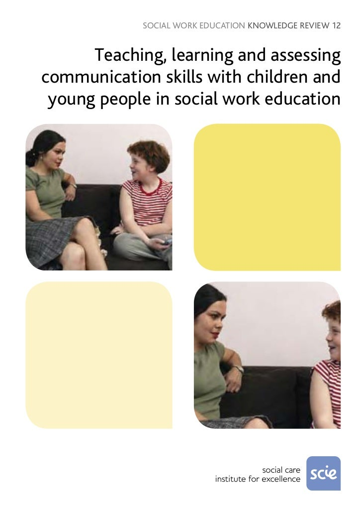 Teaching, learning and assessment communication skills with children and young people in Social Work education
