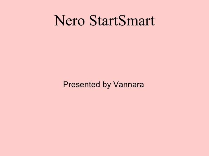Nero StartSmart Presented by Vannara