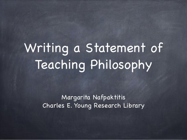 Writing a Statement of  Teaching Philosophy  Margarita Nafpaktitis  Charles E. Young Research Library