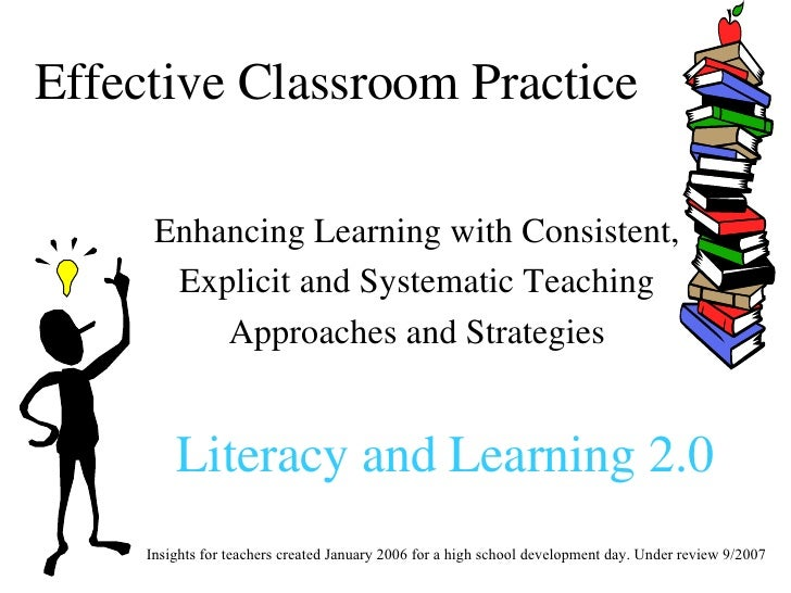 Effective Classroom Practice Enhancing Learning with Consistent, Explicit and Systematic Teaching  Approaches and Strategi...