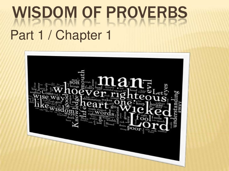 Wisdom of Proverbs<br />Part 1 / Chapter 1<br />