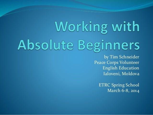 Teaching absolute beginners