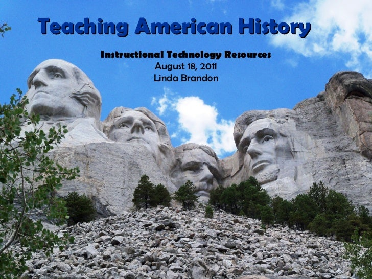 Teaching American History Instructional Technology Resources August 18, 2011 Linda Brandon