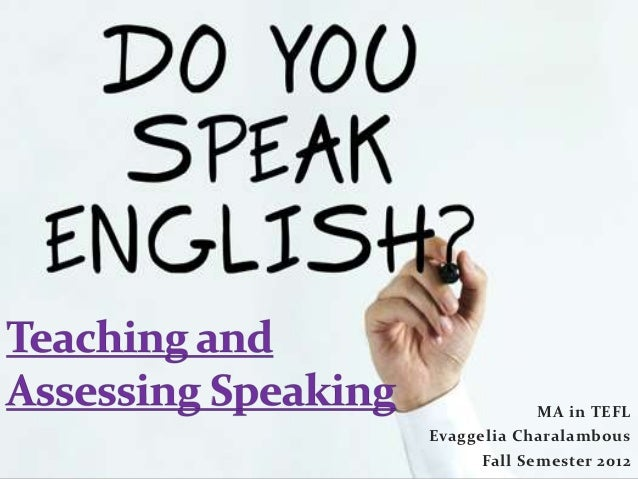 Teaching and assessing speaking
