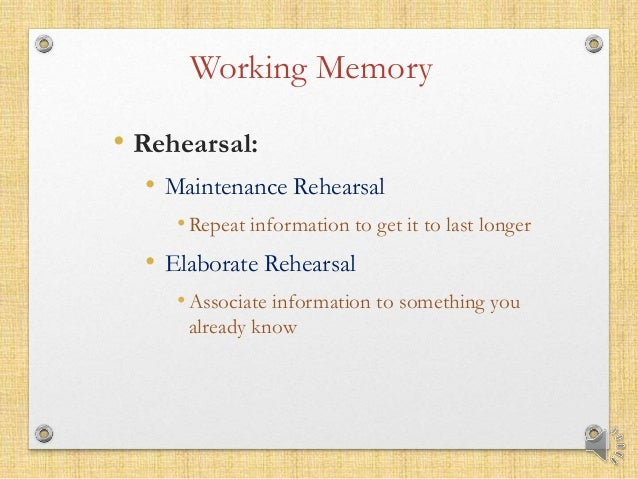 maintenance rehearsal notes Starting note of your favorite song  maintenance rehearsal is not so bad works well for recognition tasks free recall does not require semantic processing.
