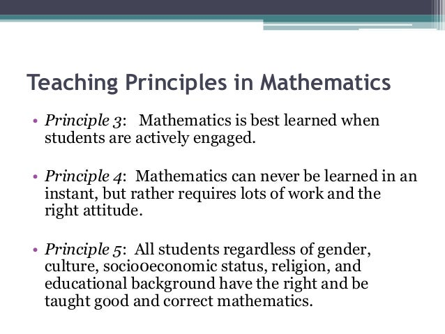 principles of teaching and learning in teaching math essay Page 1 of the essay on instruction is an introduction to teaching challenges including teacher goal setting and perspectives on improving instruction bloom's.