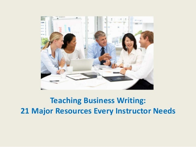 Teaching Business Writing: 21 Resources Every Instructor Needs