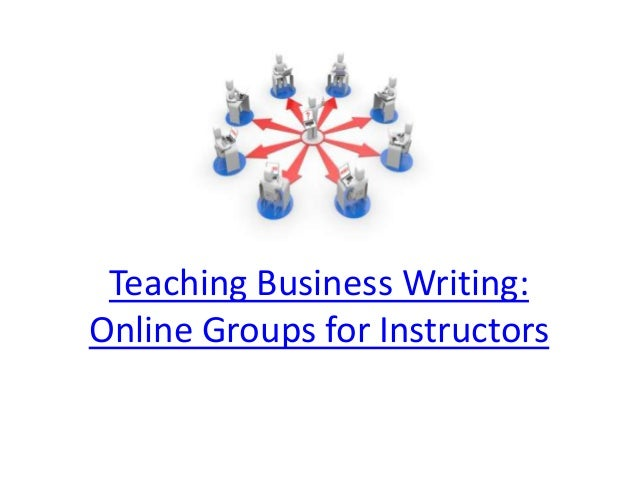 Teaching Business Writing: Online Groups for Instructors