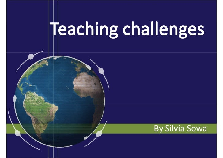 Teaching challenges - education and technology - Roles of teachers today