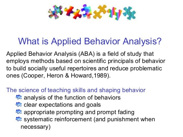 improving the skills of autistic children with applied behavior analysis Elyse wiseman, bcba, hope network an overview of applied behavior analysis, an evidence-based practice with strong support in reducing autism symptom severit.