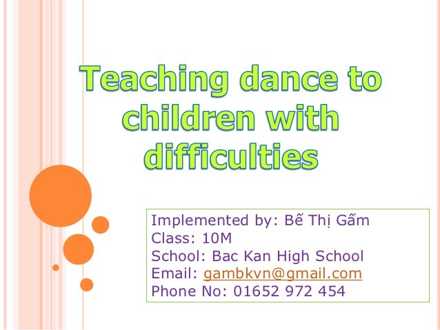 Implemented by: Bế Thị GấmClass: 10MSchool: Bac Kan High SchoolEmail: gambkvn@gmail.comPhone No: 01652 972 454