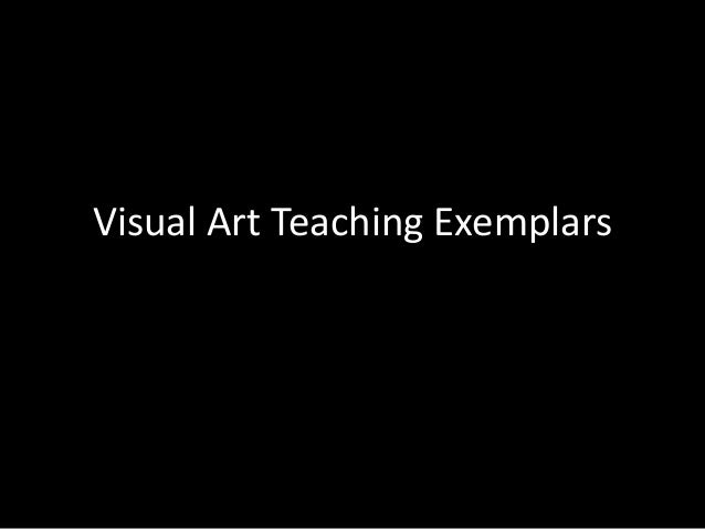 Visual Arts Teaching Exemplars