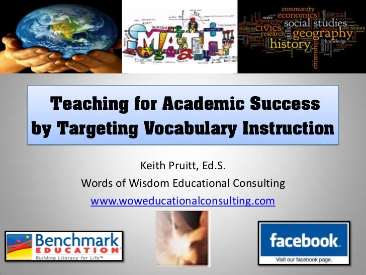 Teaching for Academic Successby Targeting Vocabulary Instruction               Keith Pruitt, Ed.S.     Words of Wisdom Edu...