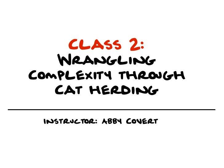 Wrangling Complexity through Cat-herding