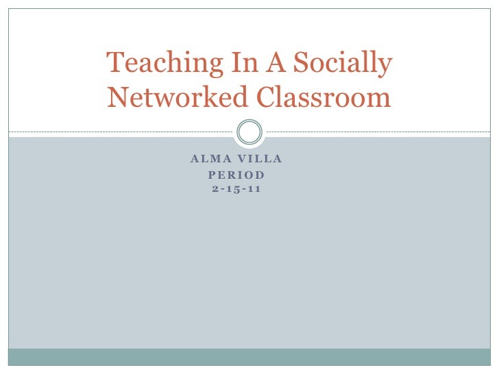 Teaching in a socially networked classroom a lm a